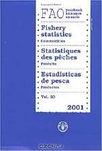 Yearbook of Fishery Statistics 2001: Commodities (Yearbook of Fishery Statistics, Vol 93)