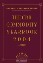 The CRB Commodity Yearbook 2004 + CD (Crb Commodity Yearbook)