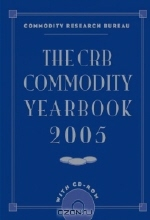 Commodity Research Bureau Inc. The CRB Commodity Yearbook 2005 + CD (Crb Commodity Yearbook)