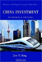 Joe Y Eng. China Investment Environment & Strategies : The Key to Winning in the Greater China Market