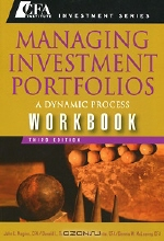 John L. Maginn, Donald L. Tuttle, Jerald E. Pinto, Dennis W. McLeavey. Managing Investment Portfolios Workbook: A Dynamic Process