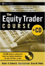 Robert A. Schwartz, Reto Francioni, Bruce Weber. The Equity Trader Course (Wiley Trading)