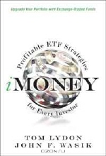 Tom Lydon, John F. Wasik. iMoney: Profitable ETF Strategies for Every Investor