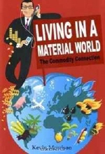 Kevin Morrison. Living in a Material World: The Commodity Connection (Wiley Finance)