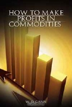 W. D. Gann. How to Make Profits In Commodities