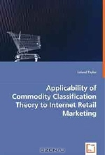 Leland Taylor. Applicability of Commodity Classification Theory to Internet Retail Marketing