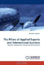 Faustino Taderera. The Pillars of Applied Exports and International Business: Exports, Globalisation, Foreign Direct Investment