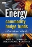 John P. Thompson. Energy Commodity Hedge Funds: A Practitioner's Guide (Wiley Finance Series)