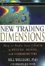 Bill Williams. New Trading Dimensions: How to Profit from Chaos in Stocks, Bonds, and Commodities