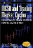 John F. Ehlers, John F. Ehlers. MESA and Trading Market Cycles: Forecasting and Trading Strategies from the Creator of MESA, 2nd Edition