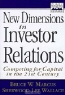 Bruce W. Marcus, Sherwood Lee Wallace. New Dimensions in Investor Relations: Competing for Capital in the 21st Century