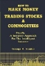 George Sranko. How to Make Money Trading Stocks & Commodities