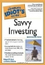 Ed Koch, Debra Desalvo, Kenneth E. Little, Edward T. Koch. The Complete Idiot's Guide to Savvy Investing (Complete Idiot's Guides (Lifestyle))