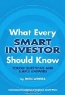 Dion Woods. What Every Smart Investor Should Know: Tough Questions and Simple Answers