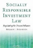 Benjamin J Richardson. Socially Responsible Investment Law: Regulating the Unseen Polluters